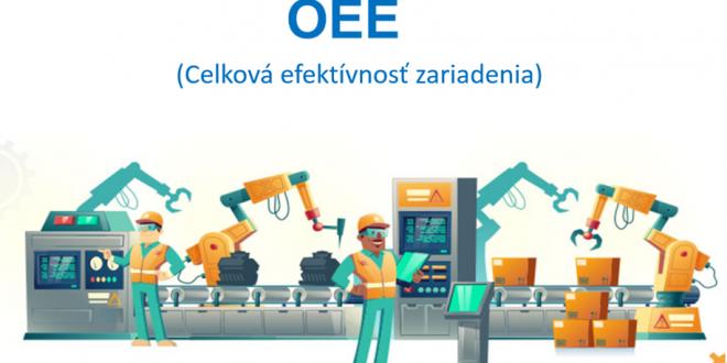 OEE – celková efektívnosť zariadenia
